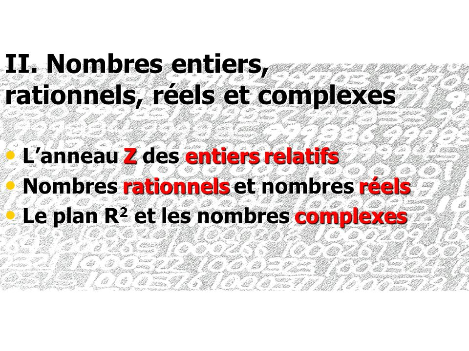 II. Nombres entiers, rationnels, réels et complexes