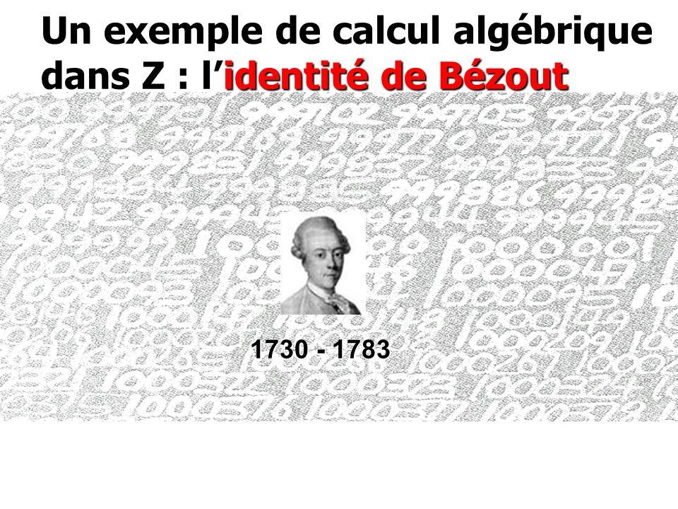 Un exemple de calcul algébrique dans Z : l'identité de Bézout
