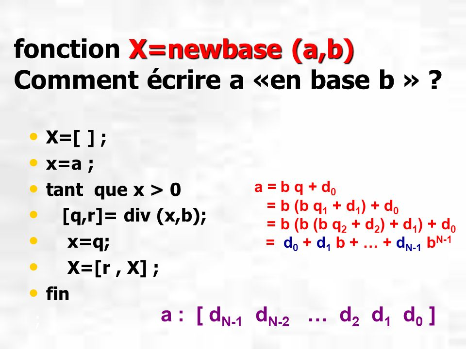 fonction X=newbase (a,b) Comment écrire a «en base b »
