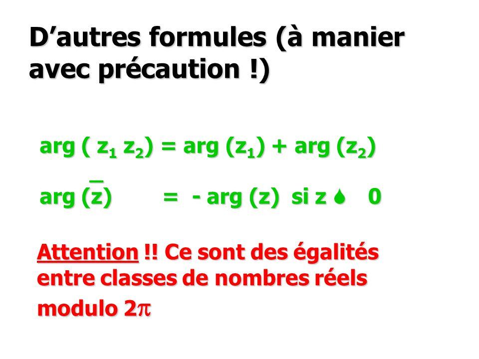 D'autres formules (à manier avec précaution !)