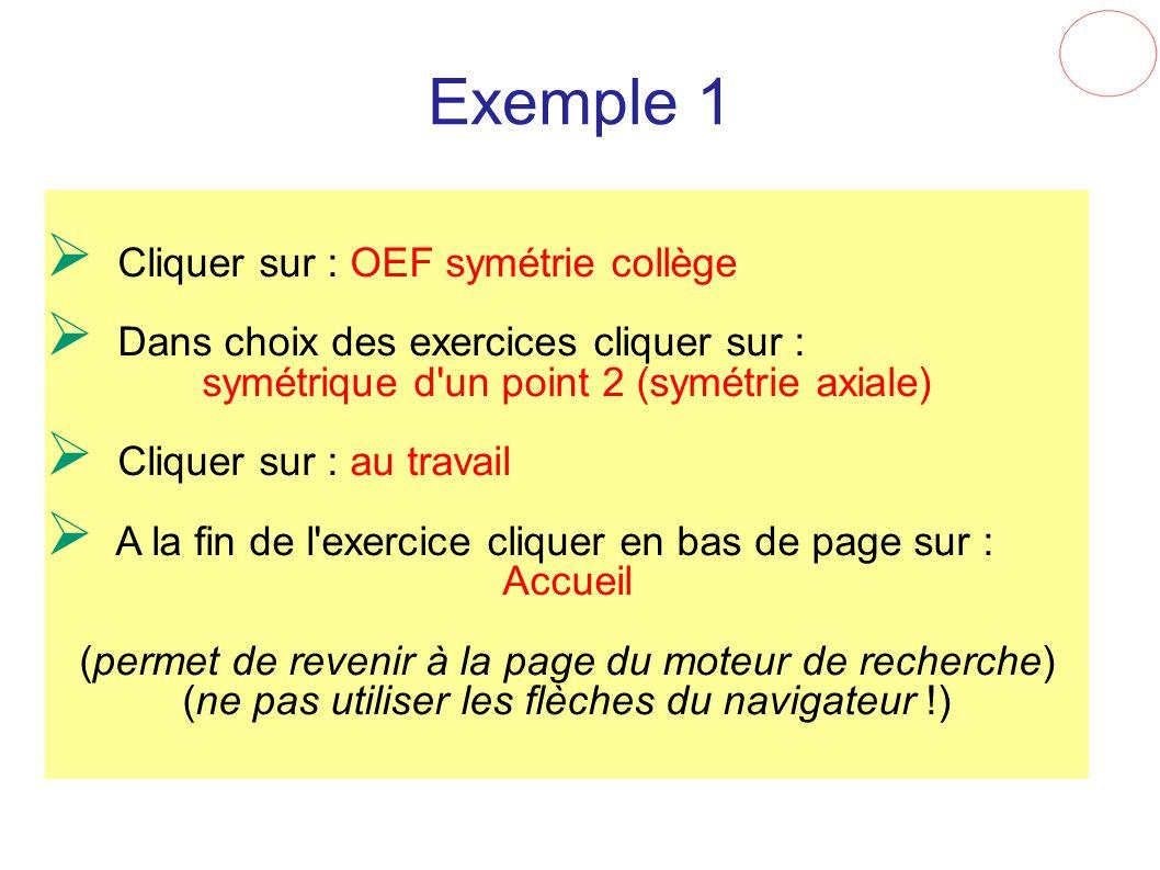 Exemple 1 Cliquer sur : OEF symétrie collège