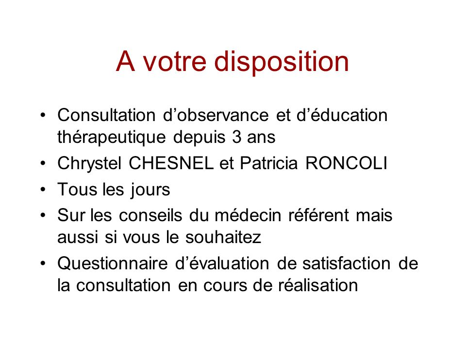 A votre disposition Consultation d'observance et d'éducation thérapeutique depuis 3 ans. Chrystel CHESNEL et Patricia RONCOLI.