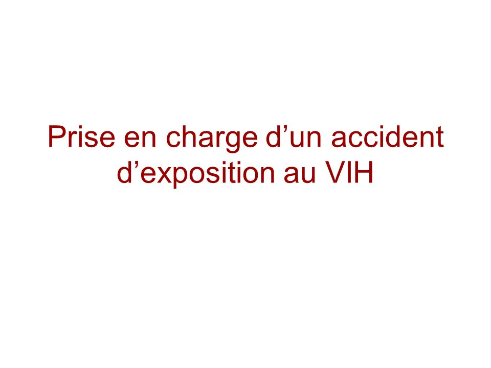 Prise en charge d'un accident d'exposition au VIH