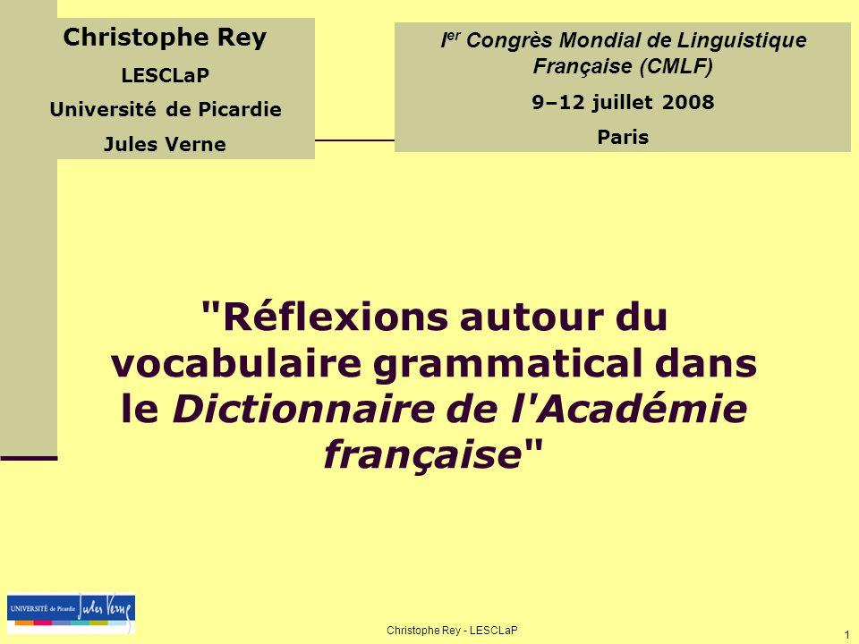 Christophe Rey LESCLaP. Université de Picardie. Jules Verne. Ier Congrès Mondial de Linguistique Française (CMLF)