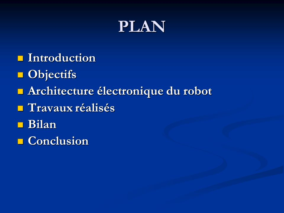 PLAN Introduction Objectifs Architecture électronique du robot