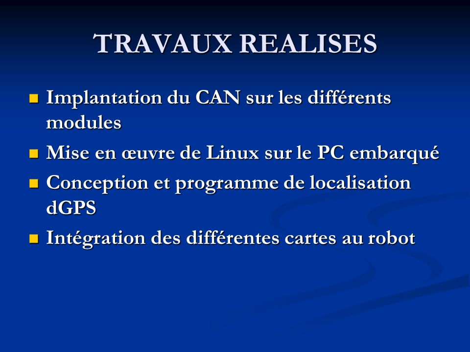 TRAVAUX REALISES Implantation du CAN sur les différents modules