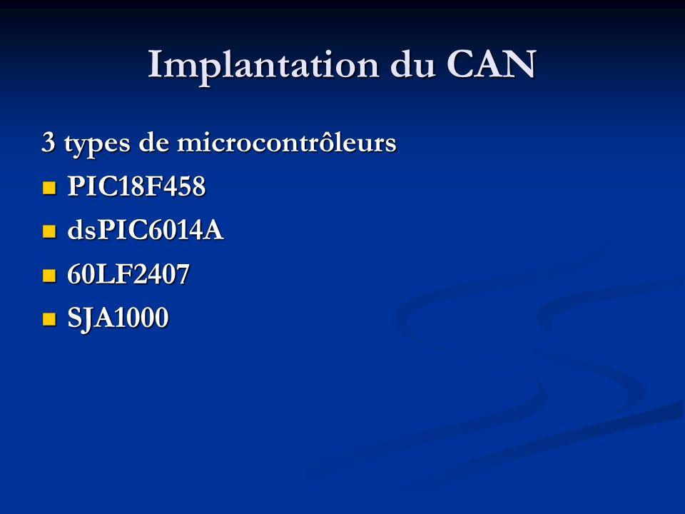 Implantation du CAN 3 types de microcontrôleurs PIC18F458 dsPIC6014A