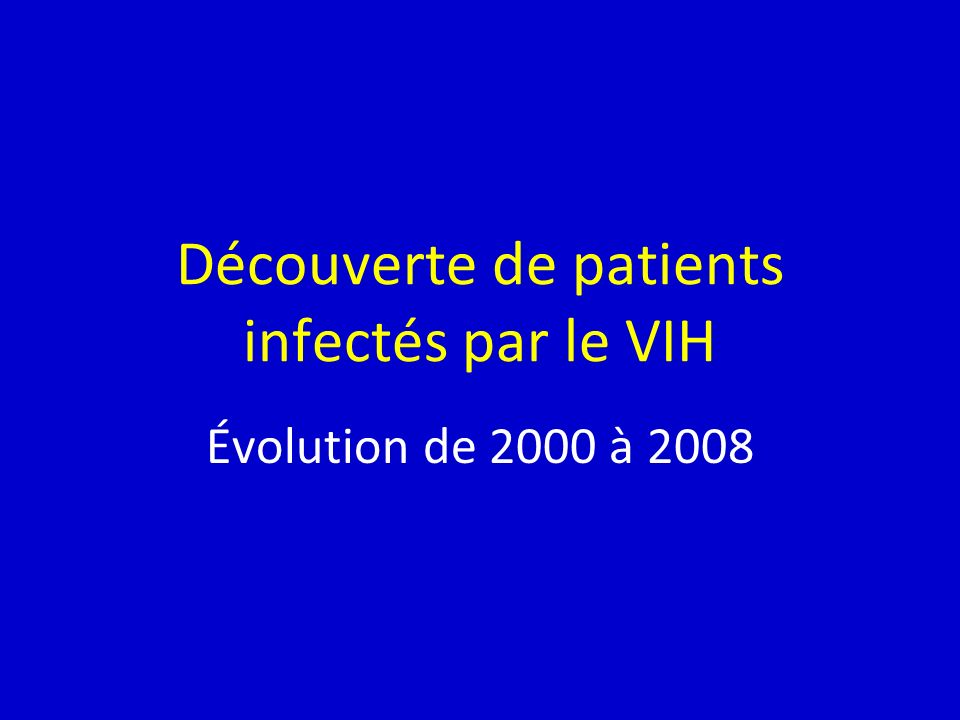 Découverte de patients infectés par le VIH