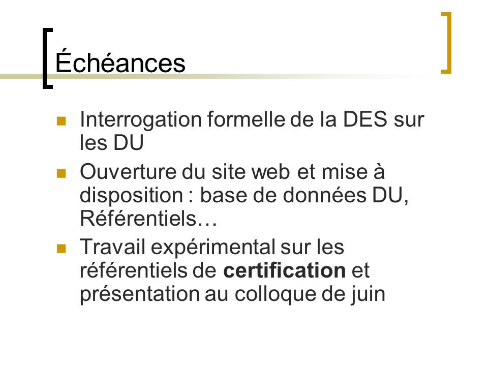 Échéances Interrogation formelle de la DES sur les DU