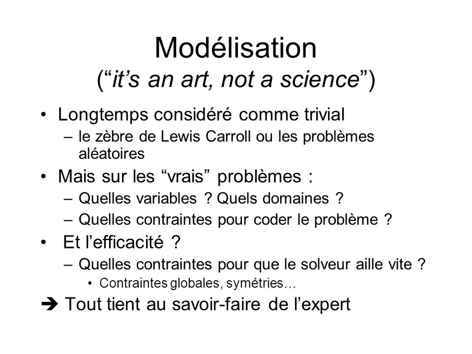 Modélisation ( it's an art, not a science )