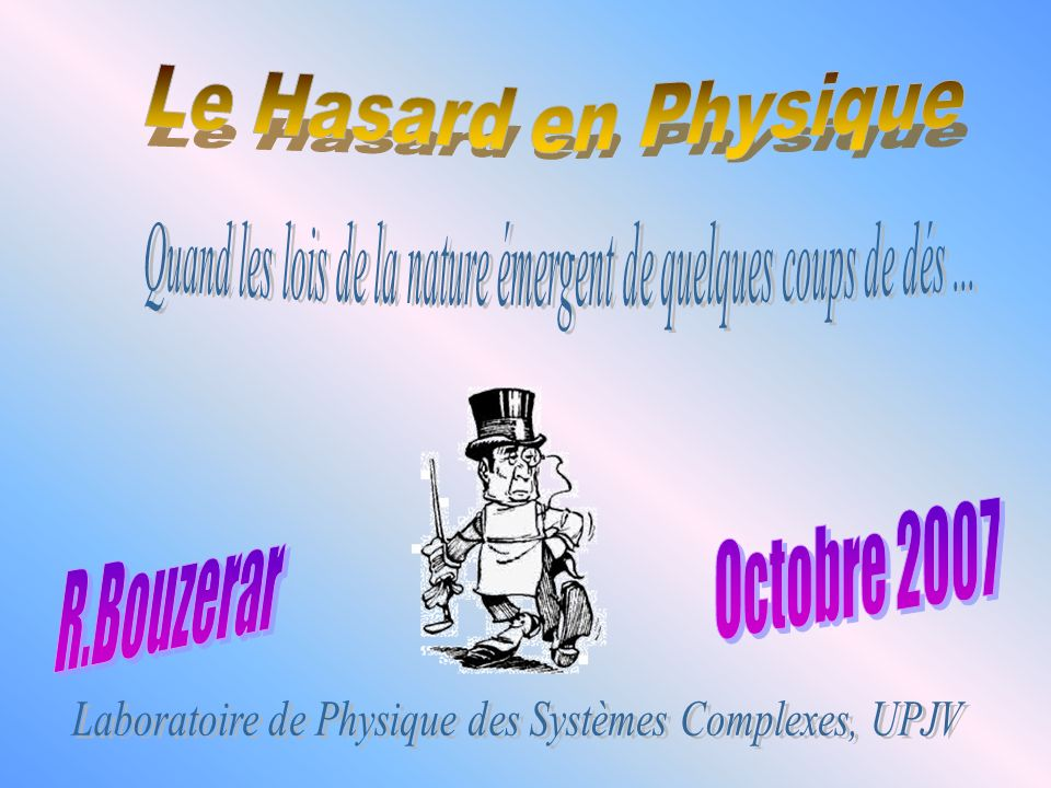 Octobre 2007 R.Bouzerar Le Hasard en Physique