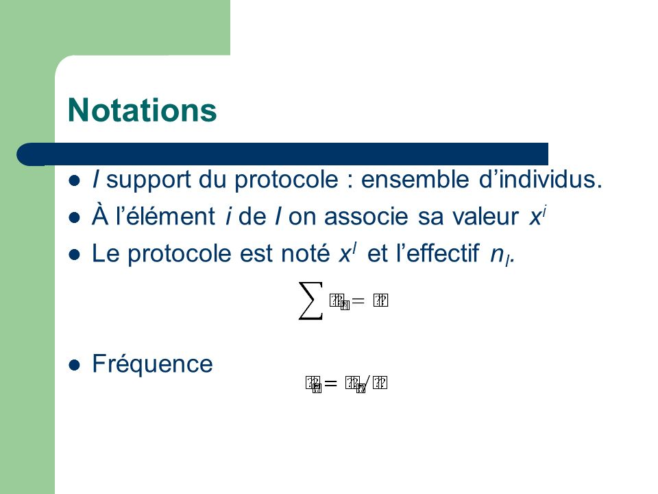 Notations I support du protocole : ensemble d'individus.
