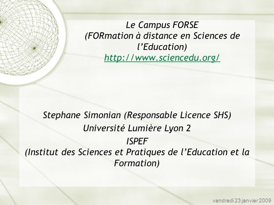 Stephane Simonian (Responsable Licence SHS) Université Lumière Lyon 2