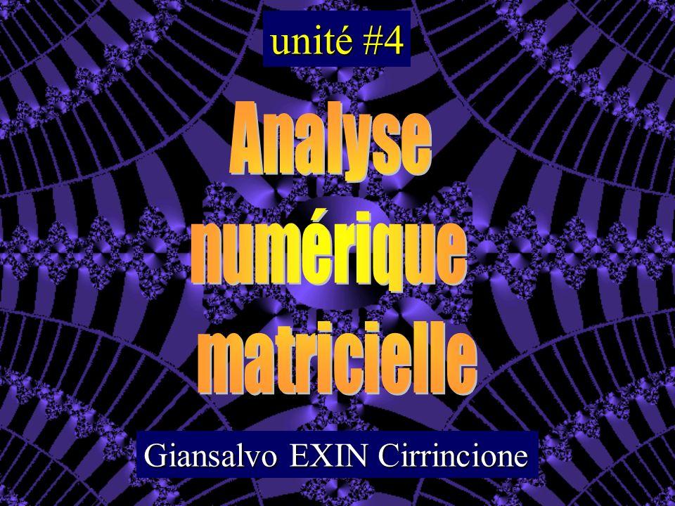 unité #4 Analyse numérique matricielle Giansalvo EXIN Cirrincione