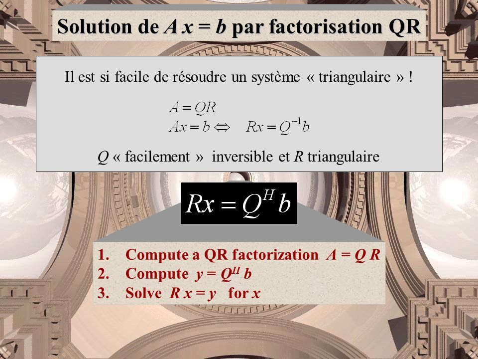 Solution de A x = b par factorisation QR