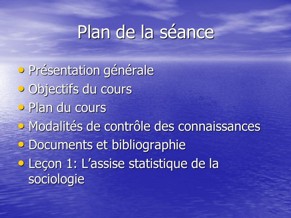 Plan de la séance Présentation générale Objectifs du cours