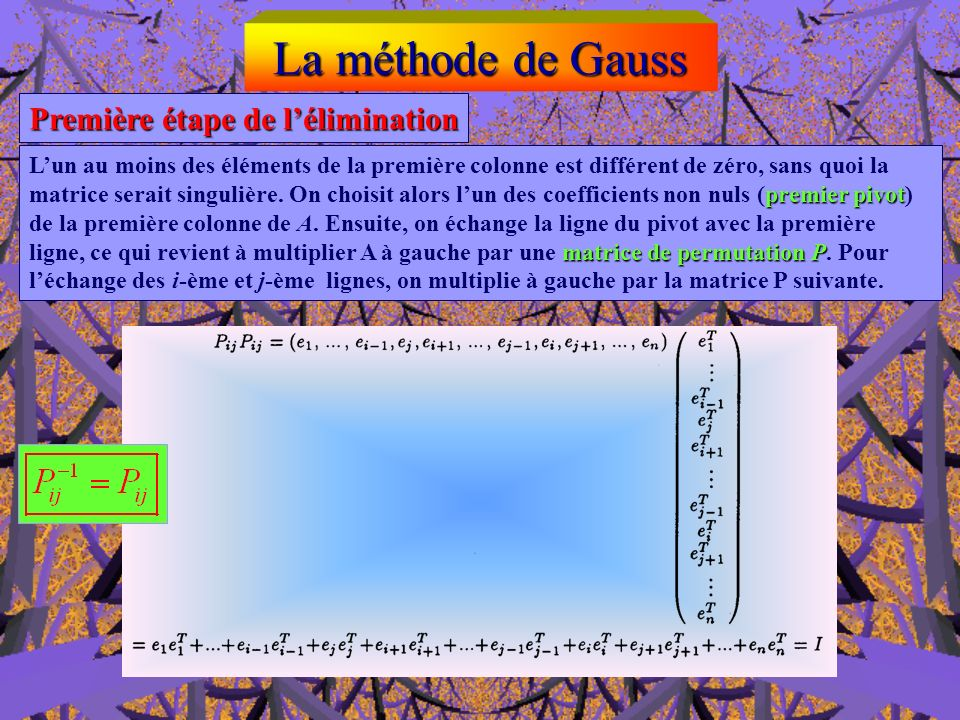 La méthode de Gauss Première étape de l'élimination
