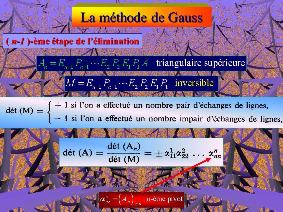 La méthode de Gauss ( n-1 )-ème étape de l'élimination