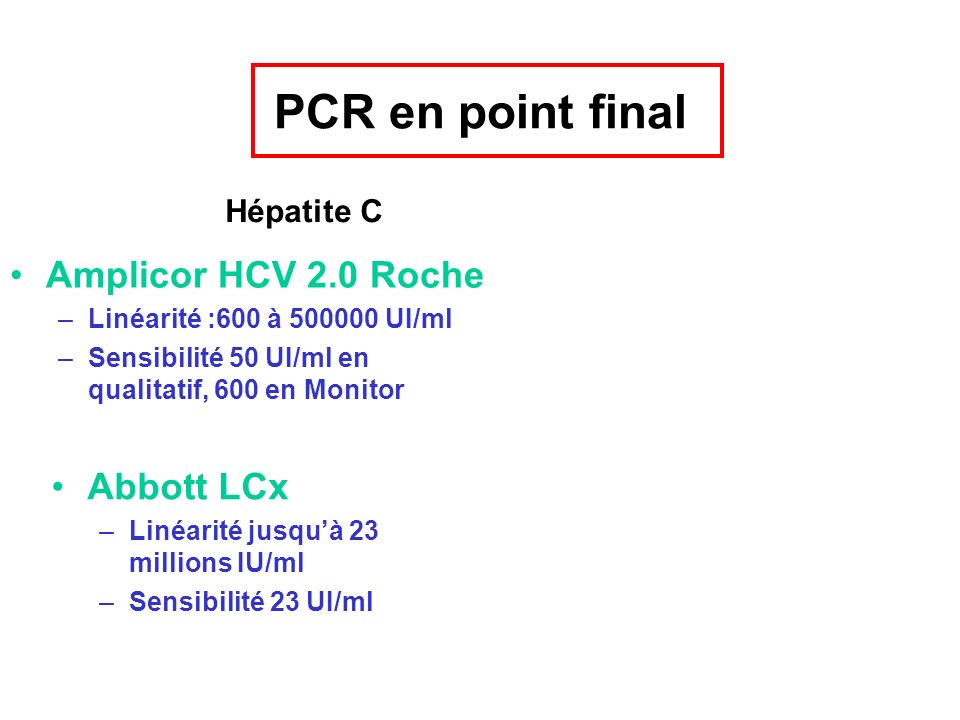 PCR en point final Amplicor HCV 2.0 Roche Abbott LCx Hépatite C