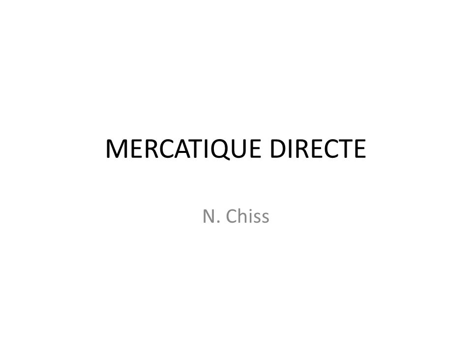 MERCATIQUE DIRECTE N. Chiss
