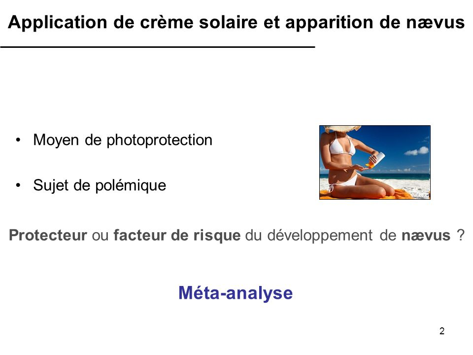 Application de crème solaire et apparition de nævus