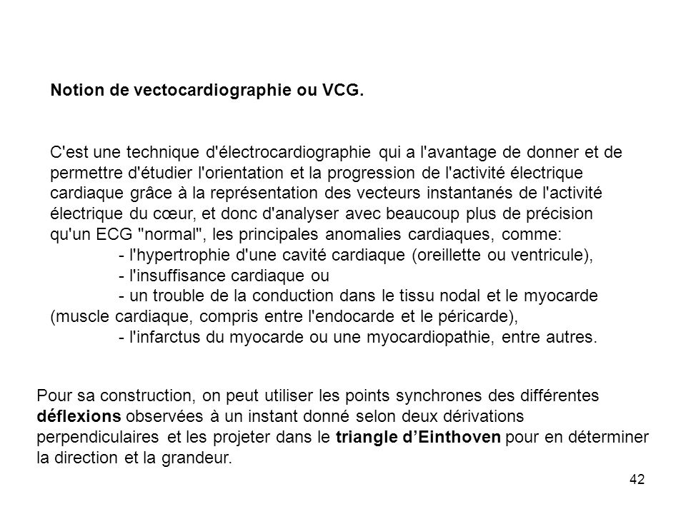 Notion de vectocardiographie ou VCG.