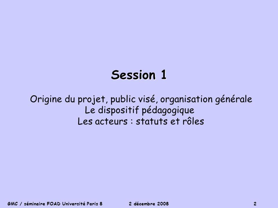 Session 1 Origine du projet, public visé, organisation générale