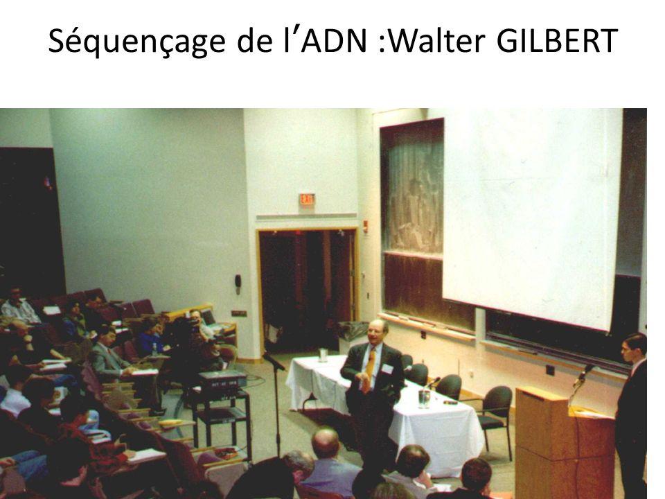 Séquençage de l'ADN :Walter GILBERT
