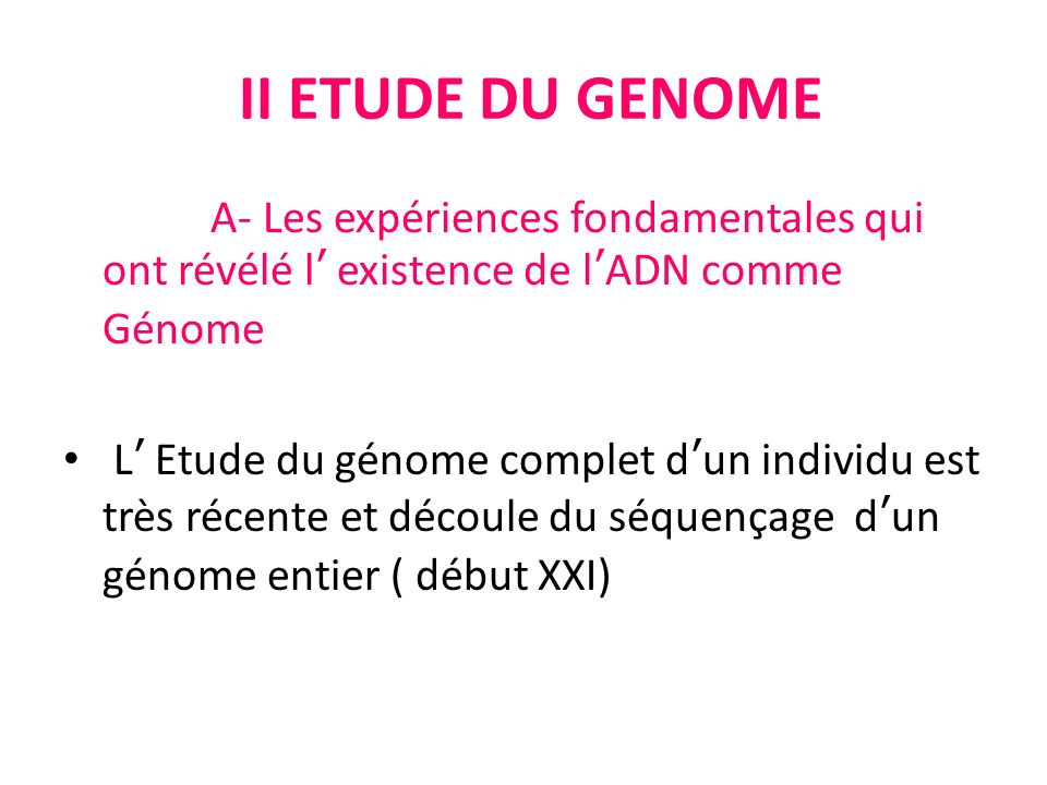 II ETUDE DU GENOMEA- Les expériences fondamentales qui ont révélé l' existence de l'ADN comme Génome.