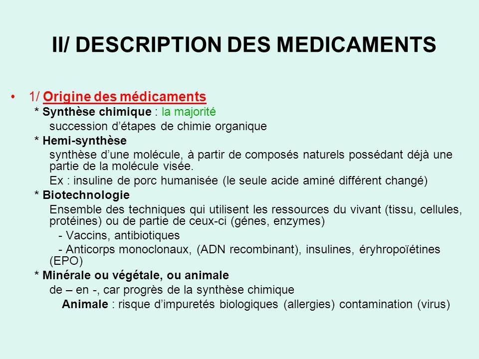 II/ DESCRIPTION DES MEDICAMENTS