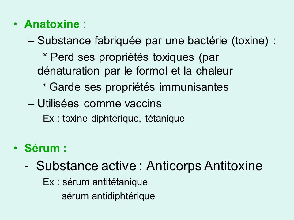 - Substance active : Anticorps Antitoxine