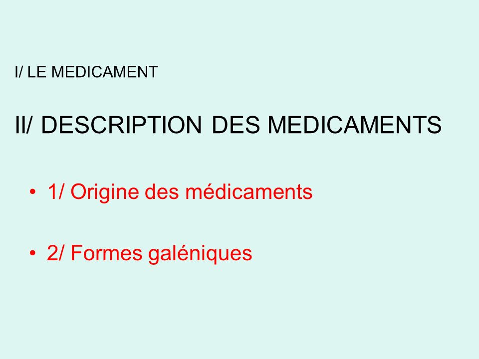 I/ LE MEDICAMENT II/ DESCRIPTION DES MEDICAMENTS