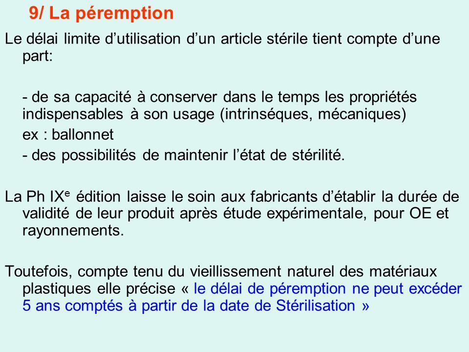 9/ La péremption Le délai limite d'utilisation d'un article stérile tient compte d'une part: