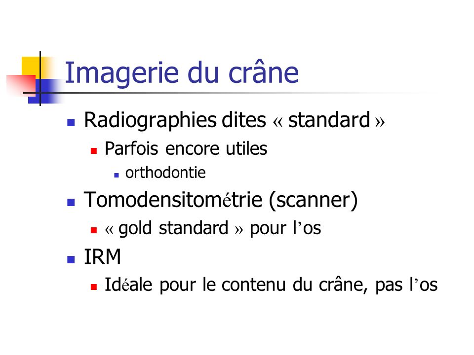 Imagerie du crâne Radiographies dites « standard »