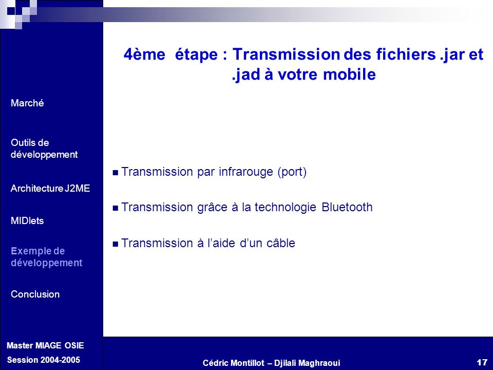 4ème étape : Transmission des fichiers .jar et .jad à votre mobile