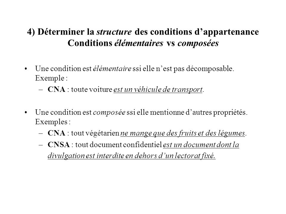 4) Déterminer la structure des conditions d'appartenance Conditions élémentaires vs composées