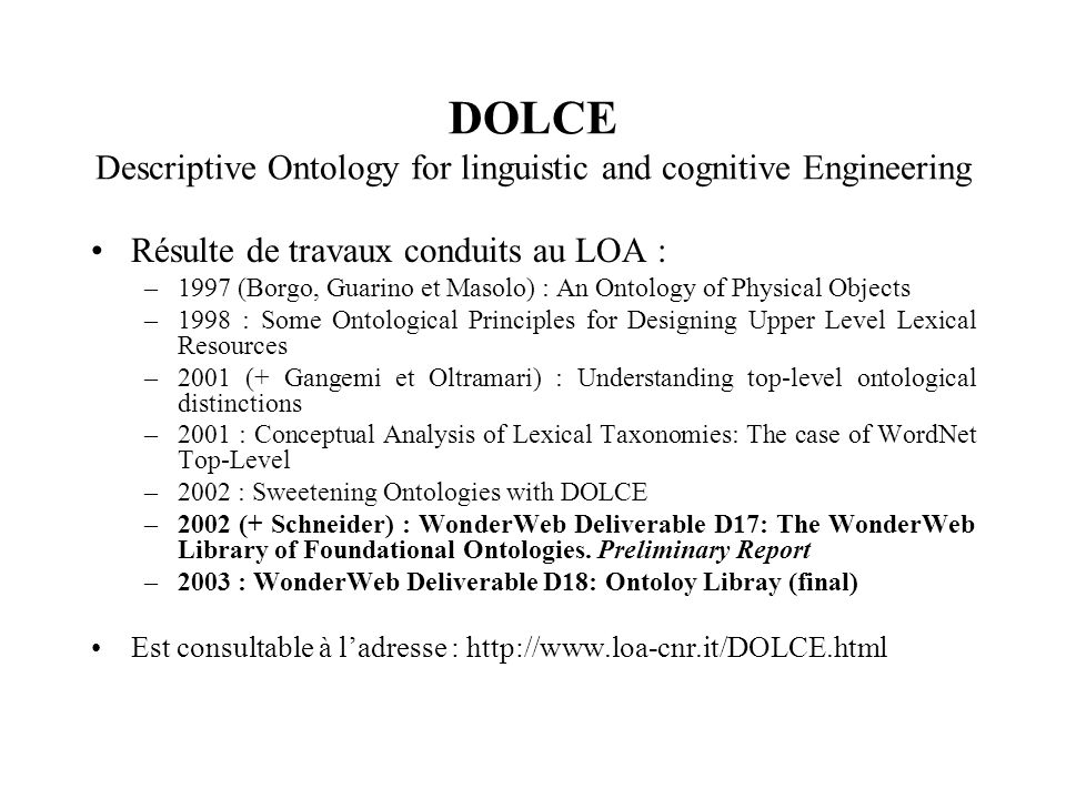 DOLCE Descriptive Ontology for linguistic and cognitive Engineering