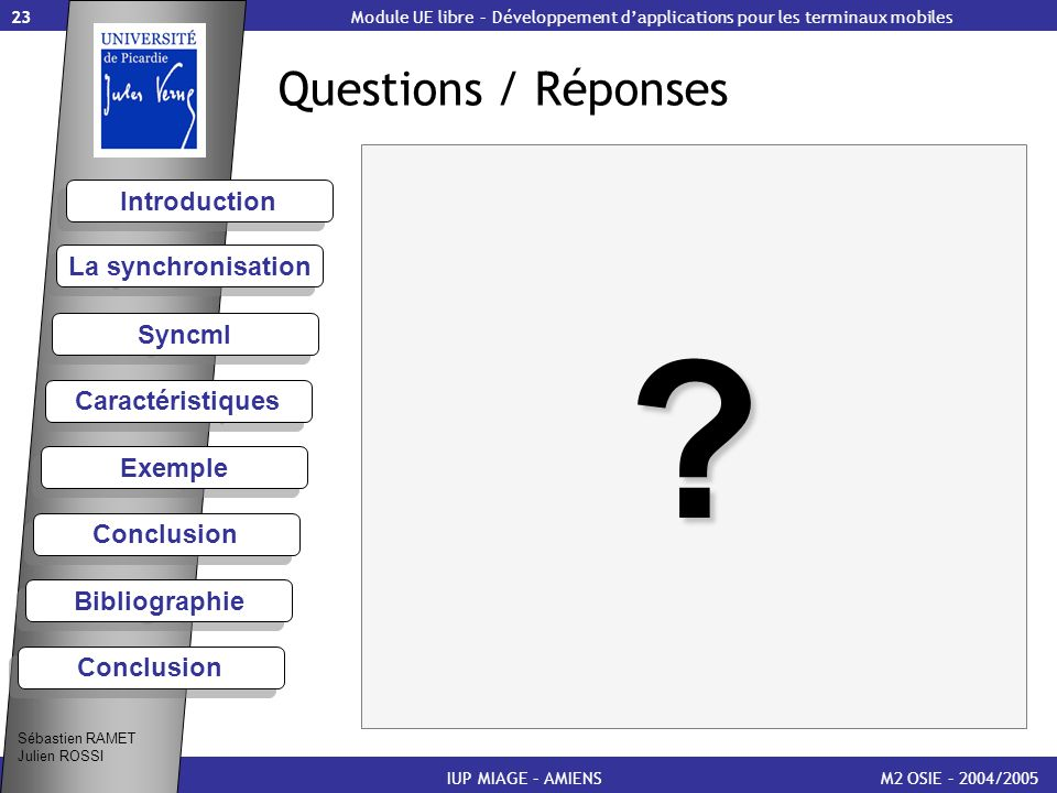 Questions / Réponses Introduction La synchronisation Syncml