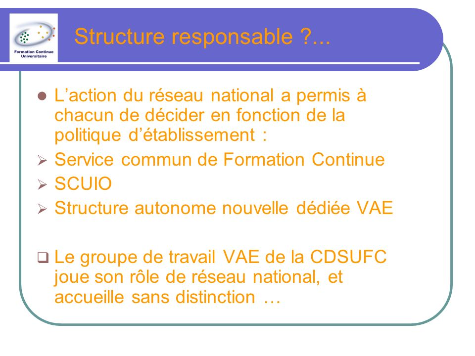 Structure responsable ...