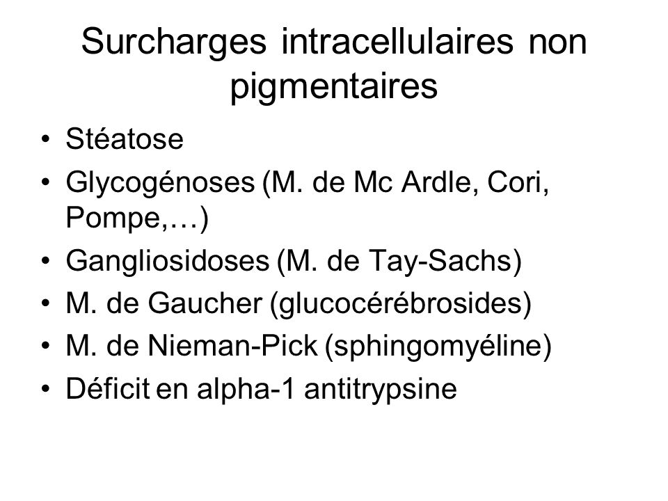 Surcharges intracellulaires non pigmentaires