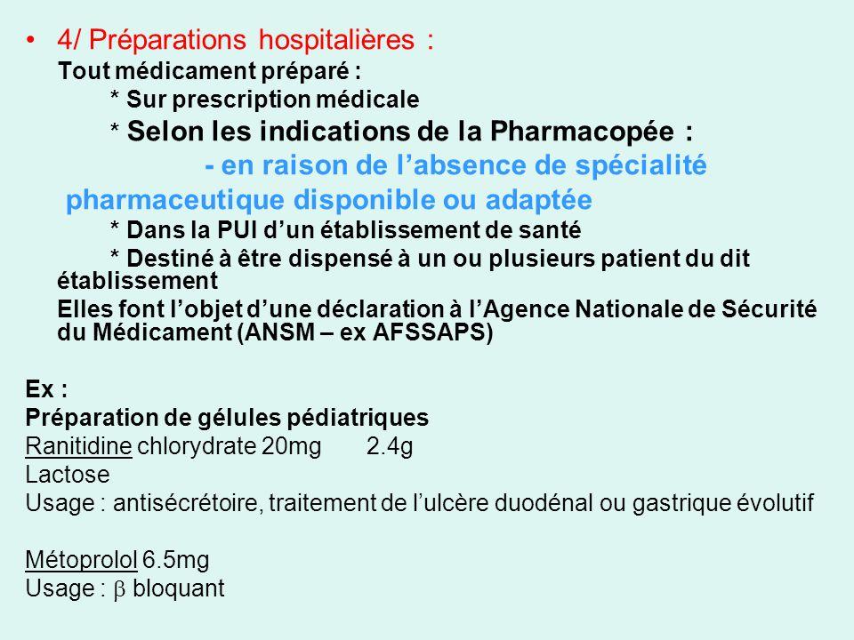 4/ Préparations hospitalières :