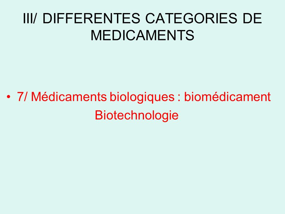 III/ DIFFERENTES CATEGORIES DE MEDICAMENTS