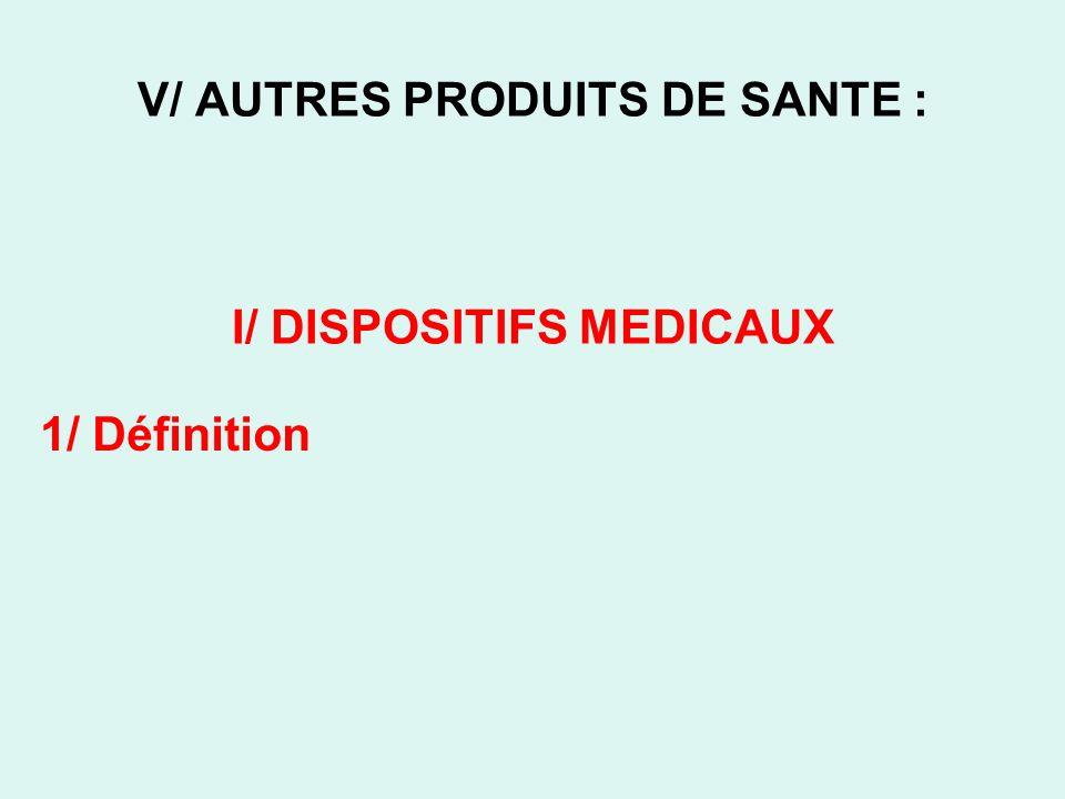 V/ AUTRES PRODUITS DE SANTE : I/ DISPOSITIFS MEDICAUX