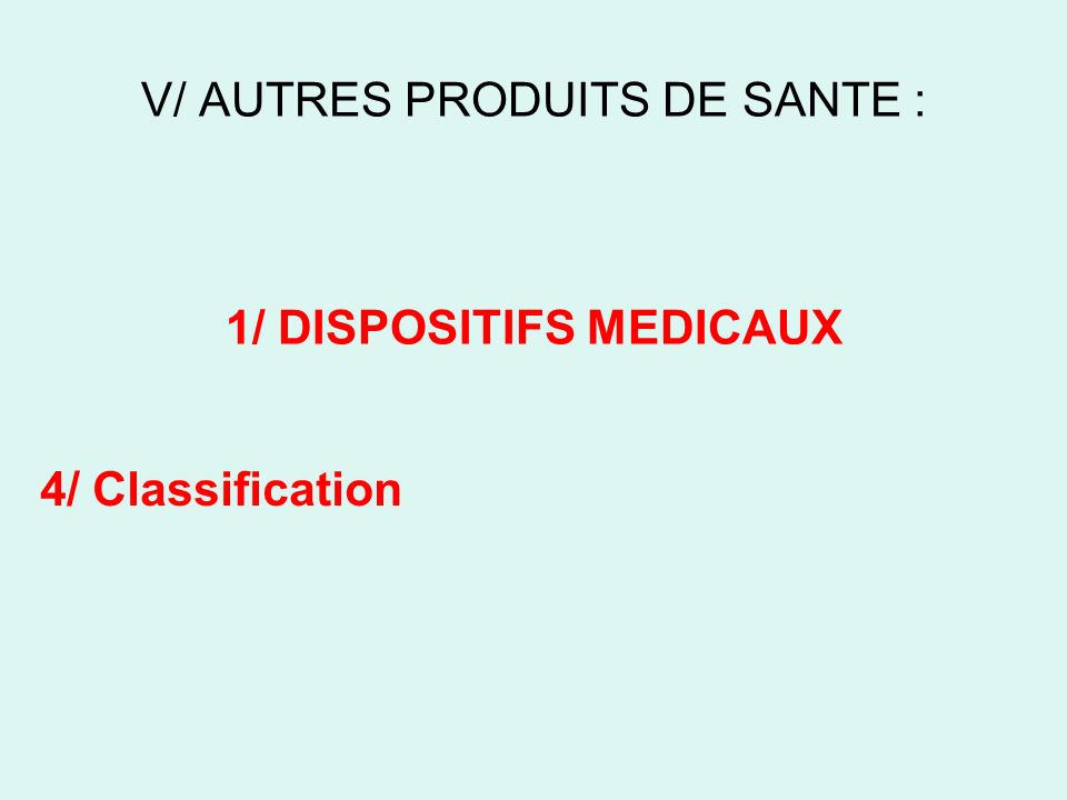 V/ AUTRES PRODUITS DE SANTE : 1/ DISPOSITIFS MEDICAUX