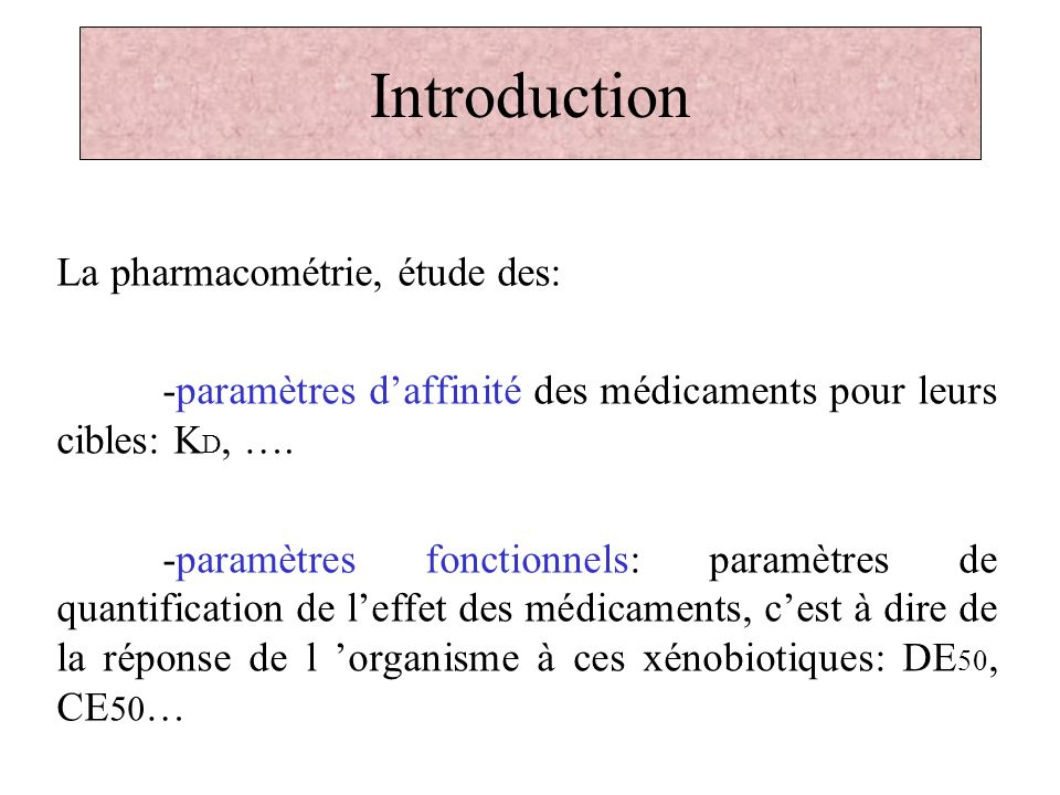 Introduction La pharmacométrie, étude des: