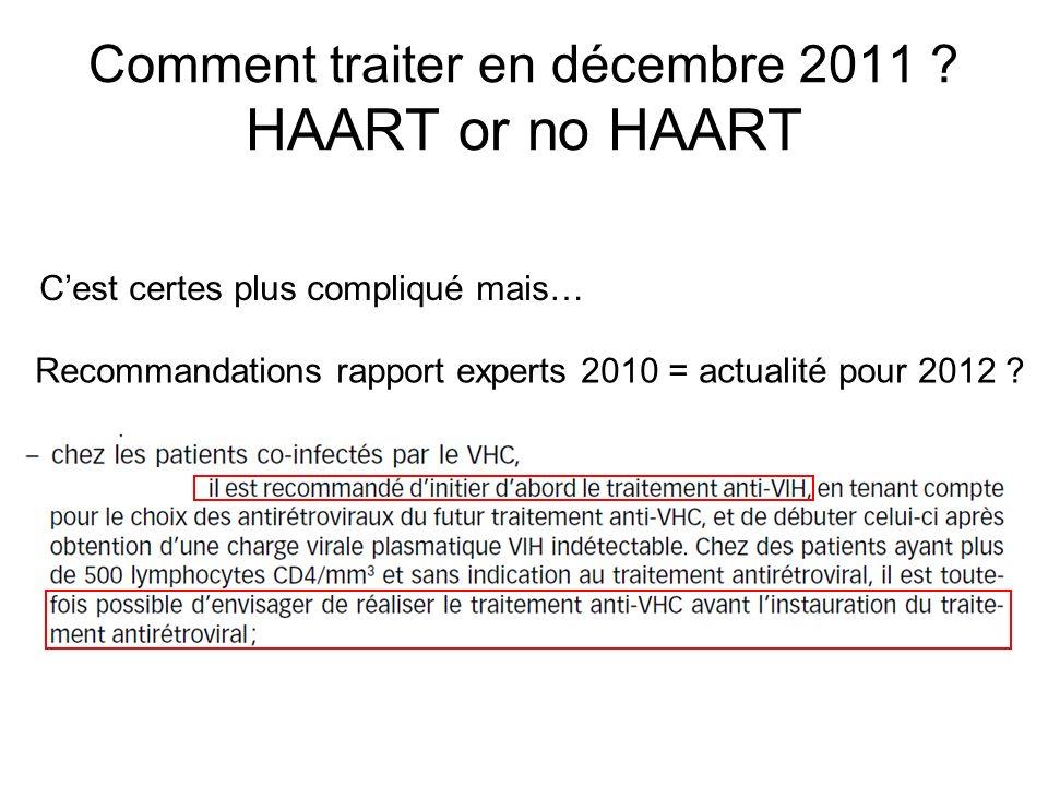 Comment traiter en décembre 2011 HAART or no HAART