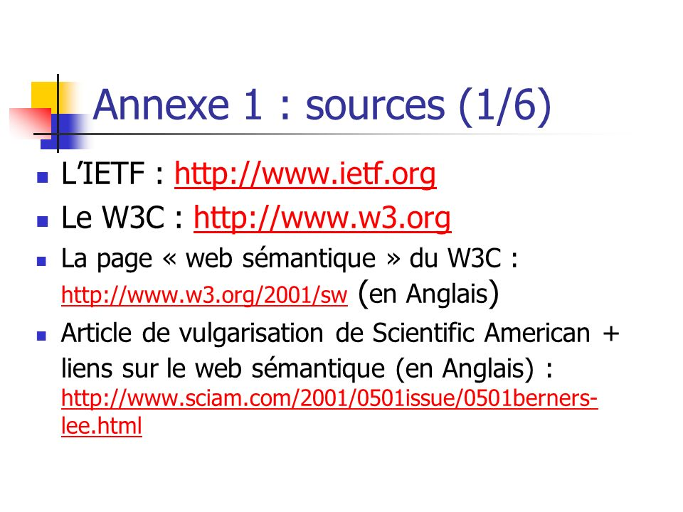 Annexe 1 : sources (1/6) L'IETF : http://www.ietf.org