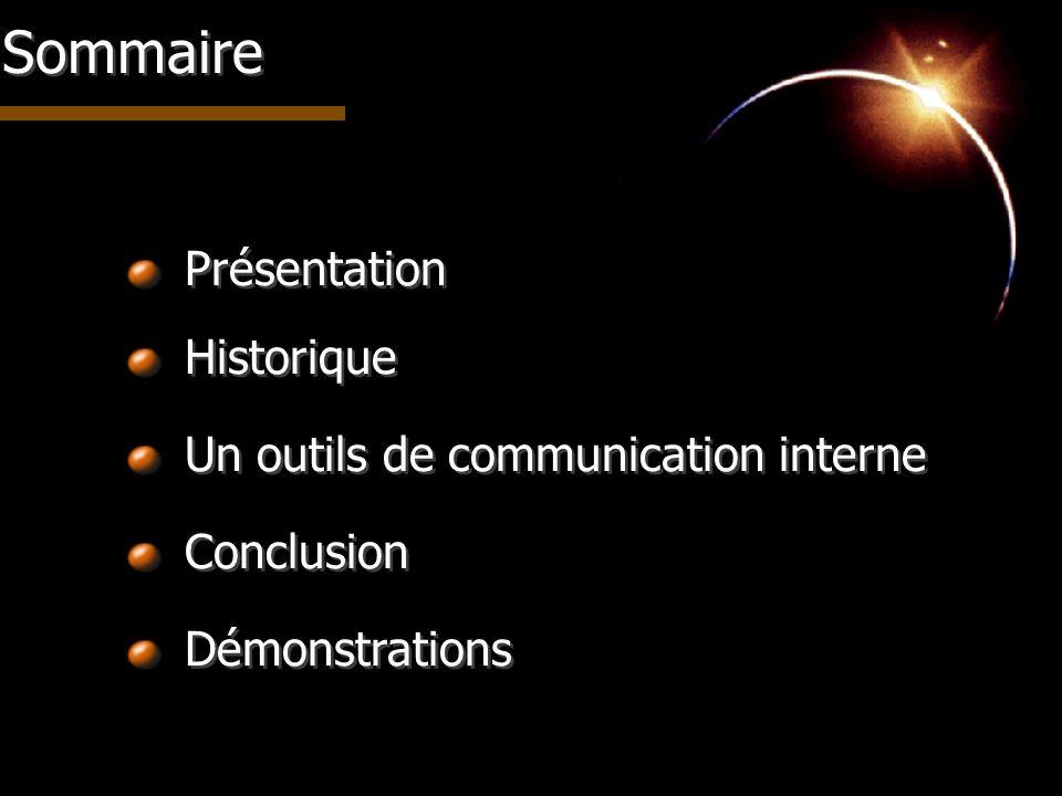 Sommaire Présentation Historique Un outils de communication interne