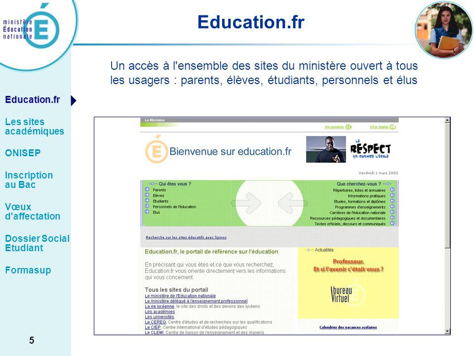 Education.fr Un accès à l ensemble des sites du ministère ouvert à tous. les usagers : parents, élèves, étudiants, personnels et élus.