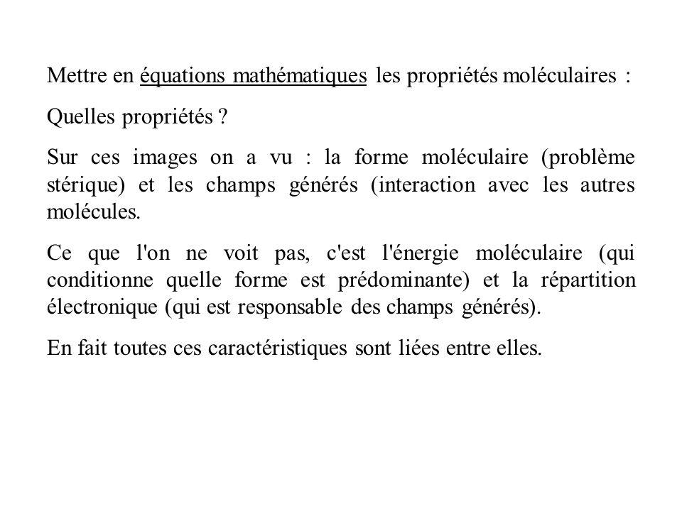 Mettre en équations mathématiques les propriétés moléculaires :